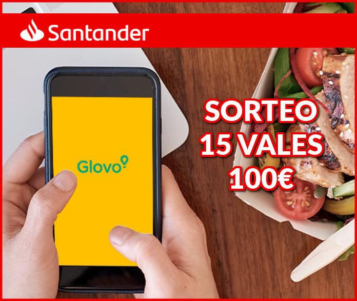 Santander sortea 15 vales de 100€ para Glovo