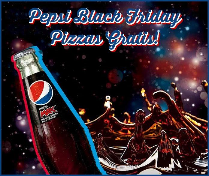 Pepsi Max Pizzas Gratis Blackfriday